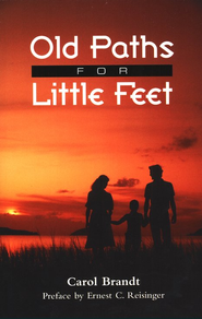 Old Paths for Little Feet  -     By: Carol Brandt