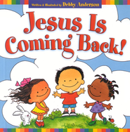 Jesus Is Coming Back!  -     By: Debby Anderson