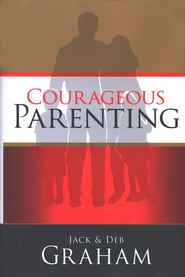 Courageous Parenting  -     By: Jack Graham, Deb Graham