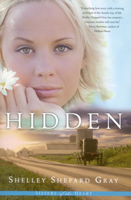 Hidden, Sisters of the Heart Series #1   -     By: Shelley Shepard Gray
