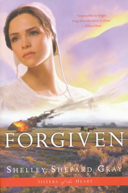 Forgiven, Sisters of the Heart Series #3   -     By: Shelley Shepard Gray