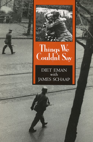 Things We Couldn't Say   -     By: Diet Eman, James Schaap