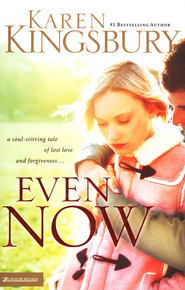 #1: Even Now   -     By: Karen Kingsbury
