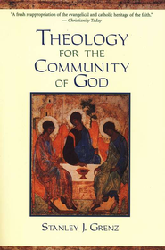 Theology for the Community of God   -     By: Stanley J. Grenz