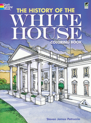 History of the White House Coloring Book  -     By: Steven James Petruccio