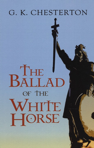 The Ballad of the White Horse  -     By: G.K. Chesterton