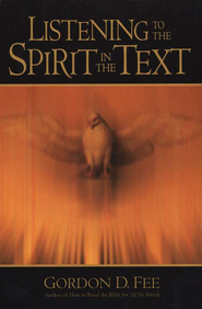 Listening to the Spirit in the Text  -              By: Gordon D. Fee