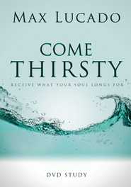Come Thirsty DVD Study Leader's Guide - eBook   -     By: Max Lucado