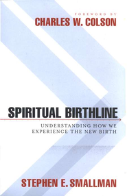 Spiritual Birthline: Understanding How We Experience the New Birth  -              By: Stephen E. Smallman