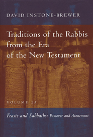 Feasts and Sabbaths, Volume 2A: Traditions of the Rabbis from the Era of the New Testament  -     By: David Instone-Brewer