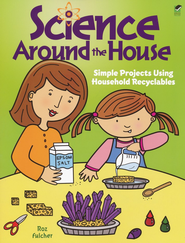 Science Around the House  -     By: Roz Fulcher