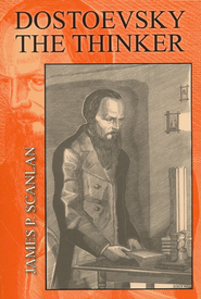 Dostoevsky the Thinker  -     By: James P. Scanlan