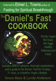 The Daniel's Fast Cookbook   -     By: Grace Bass, Lynda Anderson