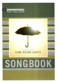 Come Weary Saints   -