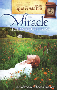 Love Finds You in Miracle, Kentucky   -     By: Andrea Boeshaar