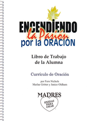 Encendiendo la Pasion por la oracion Librode Trabajodela Alumna (Igniting a Passion to Pray - Student Workbook)  -     By: Fern Nichols, Marlae Gritter, Janice Oldham