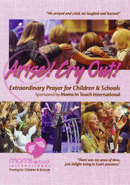 Arise! Cry Out! Extraordinary Prayer for Children & Schools--DVD  -