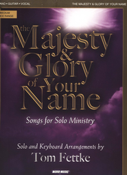 The Majesty and Glory of Your Name: Songs for Solo Ministry  -