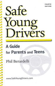 Safe Young Drivers: 4th edition   -     By: Phil Berardelli