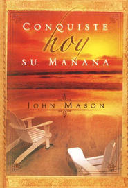 Conquiste Hoy Su Manna (Conquering Your Tomorrow Today) - eBook  -     By: John Mason