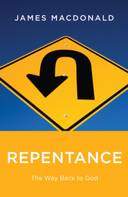 Repentance   -              By: James MacDonald
