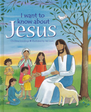 I Want To Know About Jesus  -     By: Christina Goodings     Illustrated By: Jan Lewis