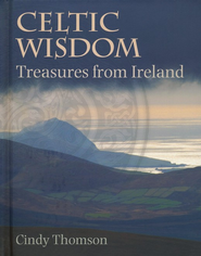 Celtic Wisdom: Treasures from Ireland   -     By: Cindy Thomson