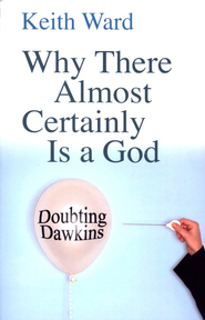 Why There Almost Certainly Is a God: Doubting Dawkins - Slightly Imperfect  -     By: Keith Ward
