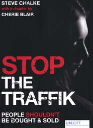 Stop the Traffik: People Shouldn't Be Bought and Sold  -              By: Cherie Blair, Steve Chalke