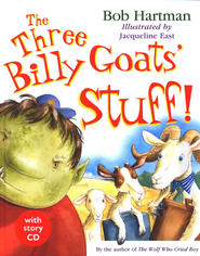 The Three Billy Goats' Stuff!  -     By: Bob Hartman     Illustrated By: Jacqueline East