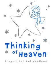 Thinking of Heaven: Prayers for Sad Goodbyes  -     By: Sophie Piper     Illustrated By: Annabel Hudson