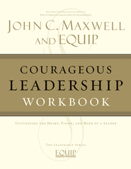 Courageous Leadership Workbook: The EQUIP Leadership Series - eBook  -     By: John C. Maxwell