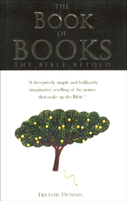 The Book of Books: The Bible Retold  -     By: Trevor Dennis