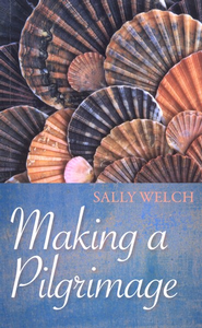 Making a Pilgrimage  -     By: Sally Welch