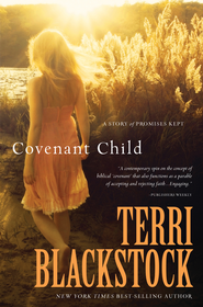 Covenant Child: A Story of Promises Kept - eBook  -     By: Terri Blackstock