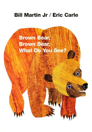 Brown Bear, Brown Bear, What Do You See? Board Book   -<br /><br /><br /><br /><br /><br />         By: Bill Martin Jr.</p><br /><br /><br /><br /><br /> <p>        Illustrated By: Eric Carle</p><br /><br /><br /><br /><br /> <p>