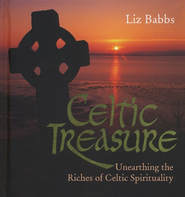 Celtic Treasure: Unearthing The Riches of Ancient Spirituality, Hardcover       -     By: Liz Babbs