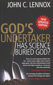 God's Undertaker: Has Science Buried God? New Updated Edition  -     By: John Lennox