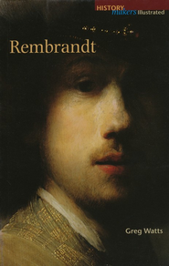 History Makers Illustrated: Rembrandt   -     By: Greg Watts
