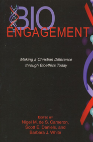 Bioengagement Making A Difference Through Bioethics Today  -     Edited By: Scott Daniels, Barbara White