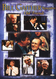 Bill Gaither Remembers Old Friends DVD   -     By: Bill Gaither, Gloria Gaither, Homecoming Friends