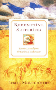 Redemptive Suffering  -              By: Leslie Montgomery