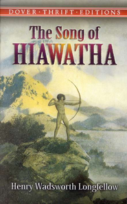 The Song of Hiawatha  -     By: Henry Wadsworth Longfellow