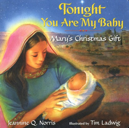 Tonight You Are My Baby Board Book  -     By: Jeannine Q. Norris, Tim Ladwig