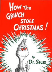 How the Grinch Stole Christmas!   -     By: Dr. Seuss