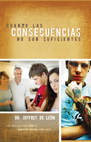 Cuando Las Consecuencias No Son Suficientes (When Consequences Are Not Enough) - eBook  -     By: Jeffrey De Leon