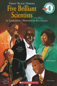 Great Black Heroes: Five Brilliant Scientists (Level 4)  -     By: Lynda Jones     Illustrated By: Ron Garnett