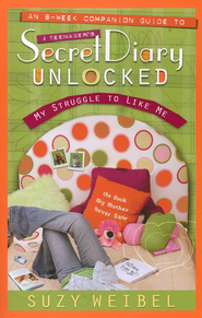 Secret Diary Unlocked Companion Guide: My Struggle to Like Me  -     By: Suzy Weibel
