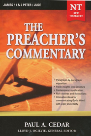 The Preacher's Commentary Volume 34: James/1,2 Peter/Jude   -              Edited By: Lloyd John Ogilvie                   By: Paul A. Cedar
