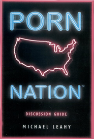 Porn Nation Student Guide: the Naked Truth  -              By: Michael Leahy